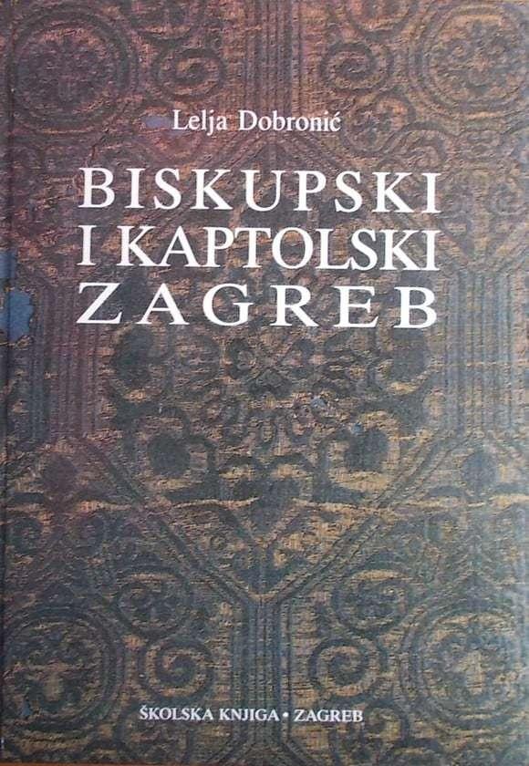 Dobronić: Biskupski i kaptolski Zagreb
