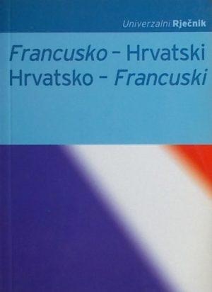 Francusko-hrvatski, hrvatsko francuski univerzalni rječnik