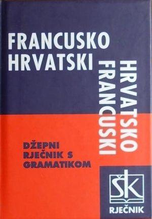 Francusko-hrvatski i hrvatsko francuski džepni rječnik