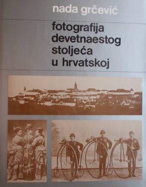 Grcevic-Fotografija devetnaestog stoljeca u Hrvatskoj