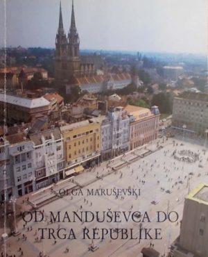 Maruševski: Od Manduševca do Trga Republike