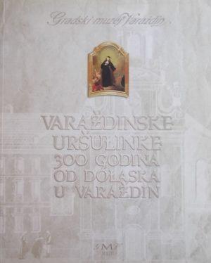 Varazdinske ursulinke 300 godina od dolaska u Varazdin