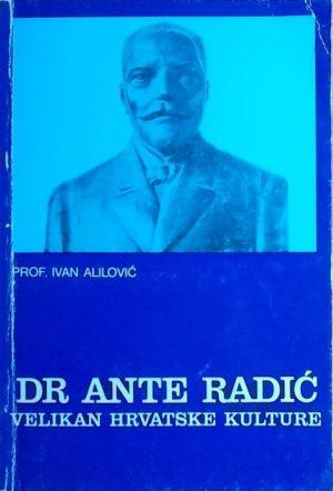 Alilović: Dr. Ante Radić - velikan hrvatske kulture