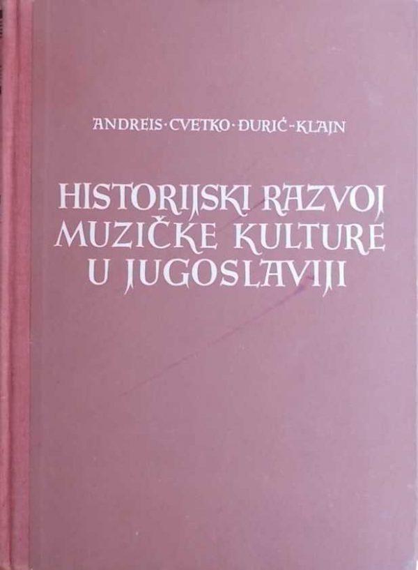 Andreis-Historijski razvoj muzičke kulture u jugoslaviji