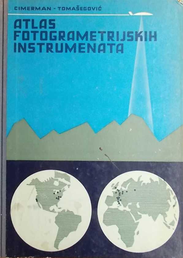 Cimerman, Tomašegović: Atlas fotogrametrijskih instrumenata