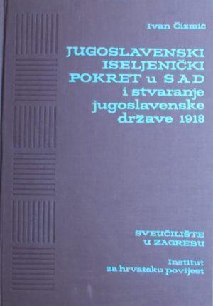 Čizmić: Jugoslavenski iseljenički pokret u SAD i stvaranje Jugoslavenske države 1918