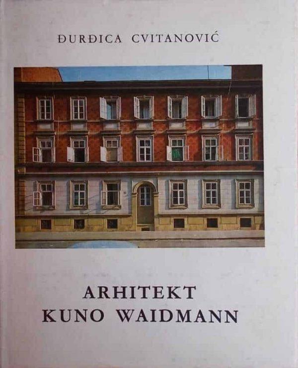 Cvitanović-Arhitekt Kuno Waidmann