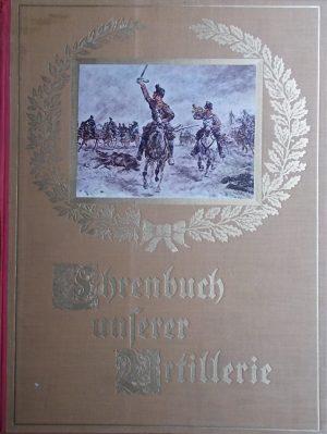 Ehrenbuch unserer Artillerie
