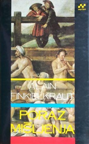 Finkielkraut: Poraz mišljenja