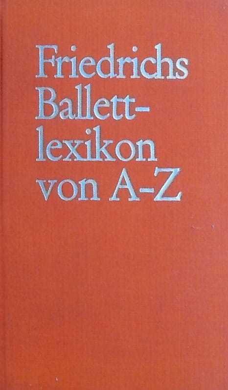Friedrichs Ballett lexikon