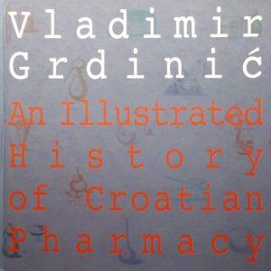 Grdinić: An illustrated history of Croatian pharmacy