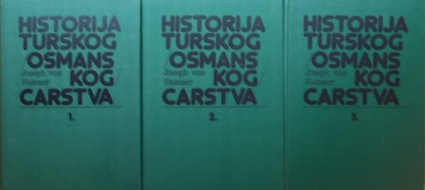 Hammer: Historija turskog (osmanskog) carstva 1-3