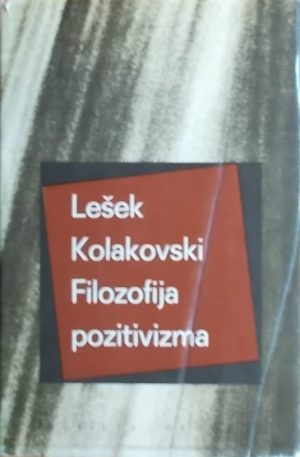 Kolakovski: Filozofija pozitivizma
