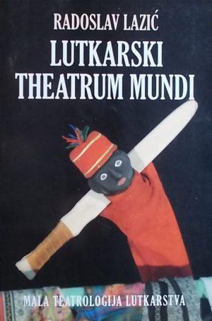 Lazić-Lutkarski theatrum mundi