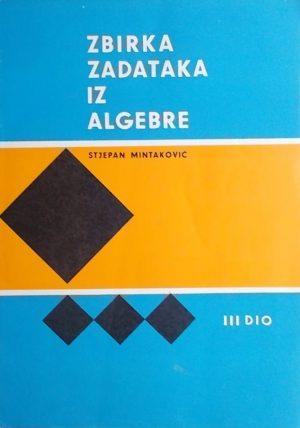 Mintaković: Zbirka zadataka iz algebre