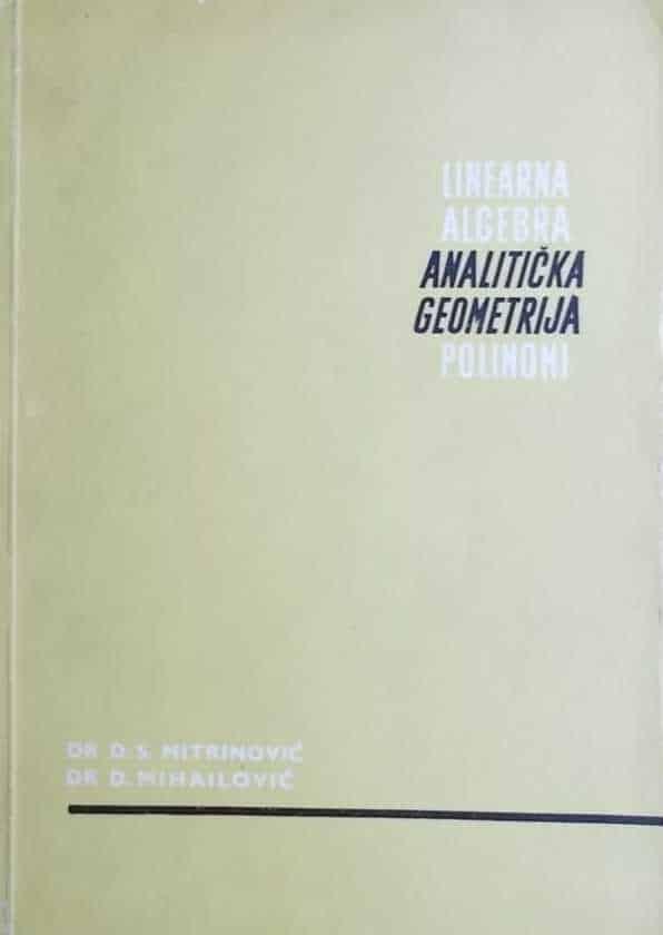 Mitrinović, Mihailović: Linearna algebra / Analitička geometrija / Polinomi