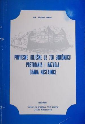 Radić: Povijesne bilješke uz 750 godišnjicu postojanja i razvoja grada Kostajnice