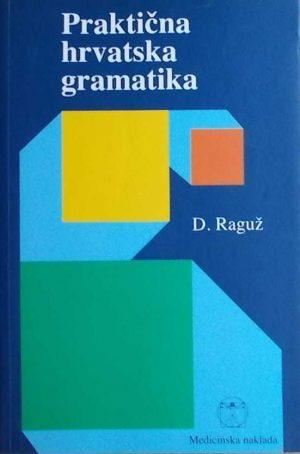 Raguž: Praktična hrvatska gramatika