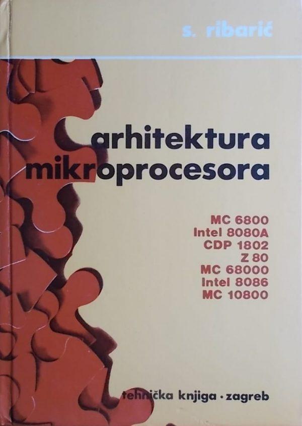 Ribarić: Arhitektura mikroprocesora