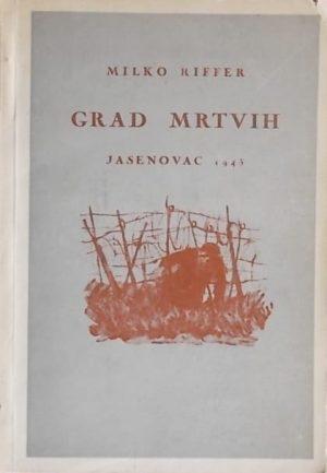 Riffer: Grad mrtvih - Jasenovac 1943