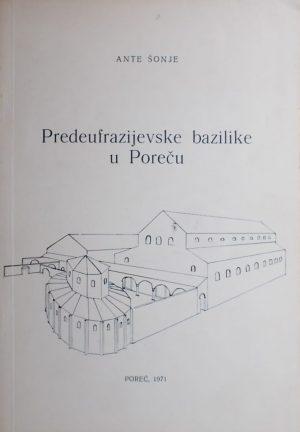 Šonje: Predeufrazijevske bazilike u Poreču