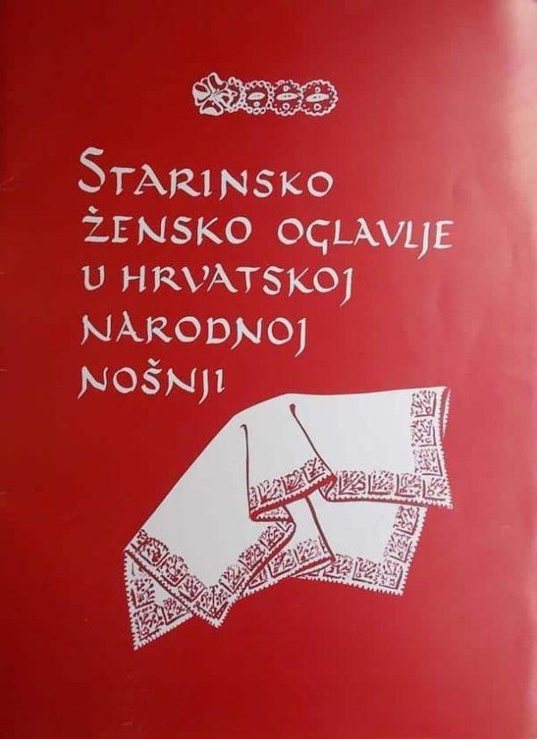 Starinsko žensko oglavlje u hrvatskoj narodnoj nošnji