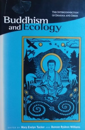 Tucker-Buddhism and Ecology