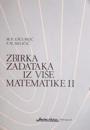 Ušćumlić Miličić: Zbirka zadataka iz više matematike 2