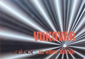 Vukovar: sjećanje za novo sutra