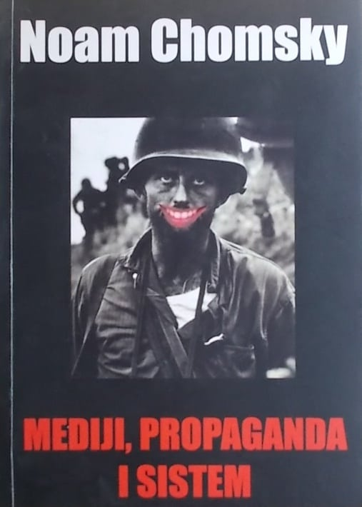 Chomsky: Mediji propaganda i sistem
