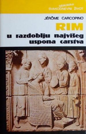Carcopino: Rim u razdoblju najvišeg uspona carstva