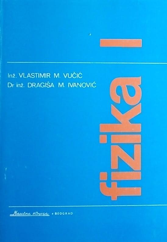 Vučić, Ivanaović: Fizika 1