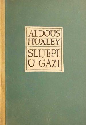 Huxley-Slijepi u Gazi