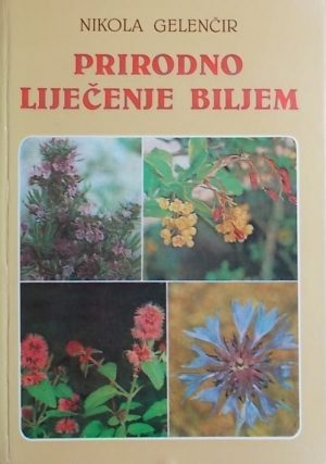 Gelenčir: Prirodno liječenje biljem