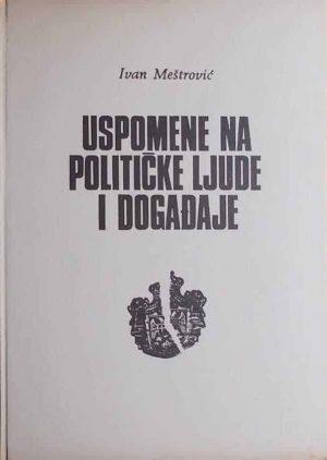 Meštrović: Uspomene na političke ljude i događaje