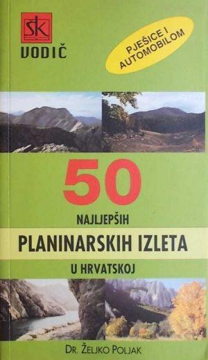50 najljepših planinarskih izleta u Hrvatskoj