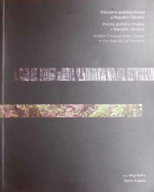 Prikrivena grobišta Hrvata u Republici Sloveniji