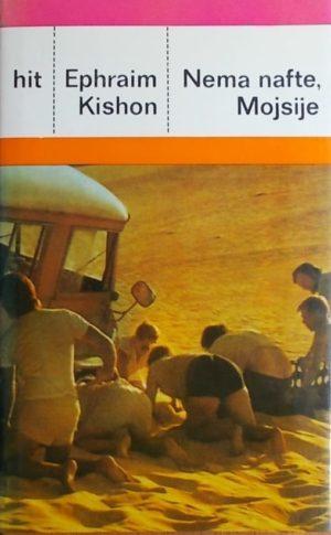 Kishon-Nema nafte, Mojsije