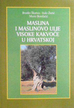 Škarica, Žužić, Bonifačić: Maslina i maslinovo ulje visoke kakvoće u Hrvatskoj