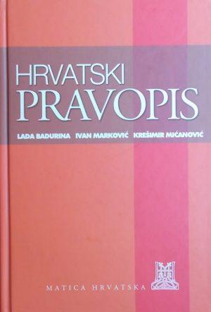 Badurina Marković Mićanović Hrvatski pravopis