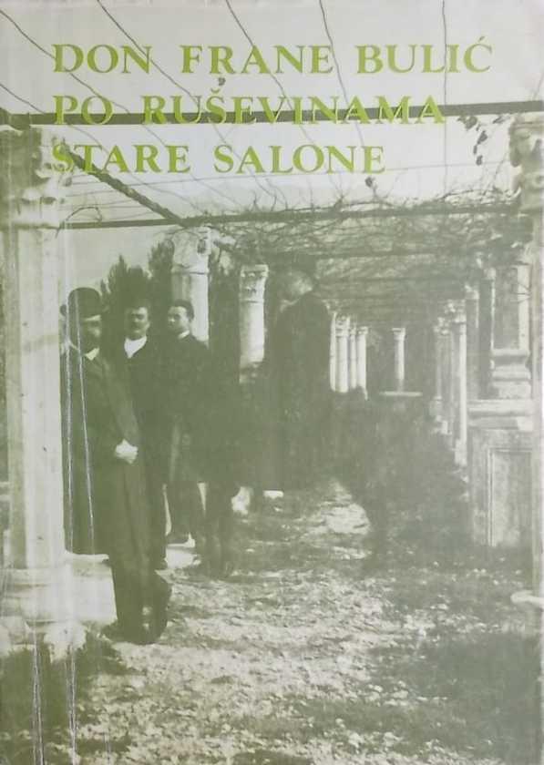 Bulić: Po ruševinama stare Salone