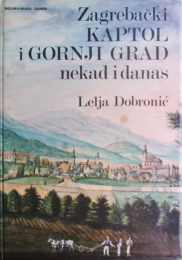 Dobronić: Zagrebački Kaptol i Gornji grad nekad i danas