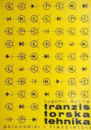 Šurina: Tranzistorska tehnika: poluvodiči i tranzistori
