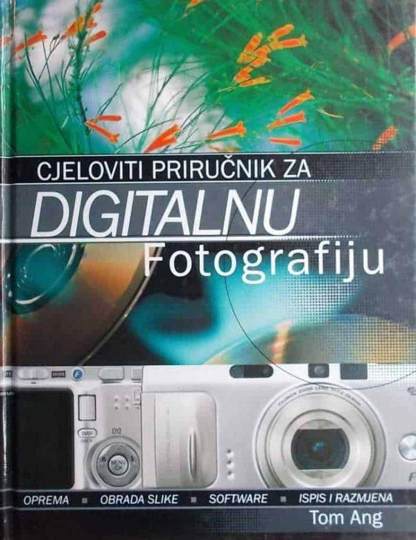Ang-Cjeloviti priručnik za digitalnu fotografiju
