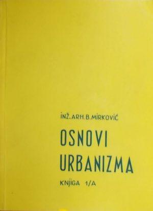 Mirković: Osnovi urbanizma: knjiga 1/A