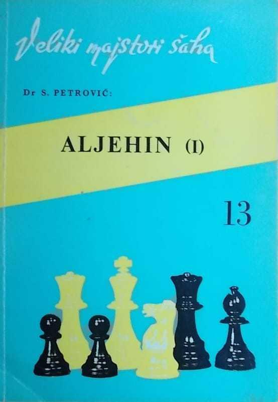 Petrović, Klement: Aleksandar Aljehin