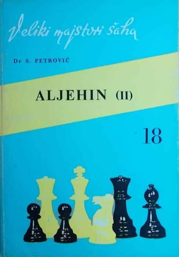 Petrović, Klement: Aleksandar Aleksandrovič Aljehin 2