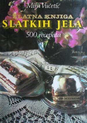 Vučetić: Zlatna knjiga slatkih jela