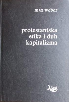 Weber: Protestantska etika i duh kapitalizma