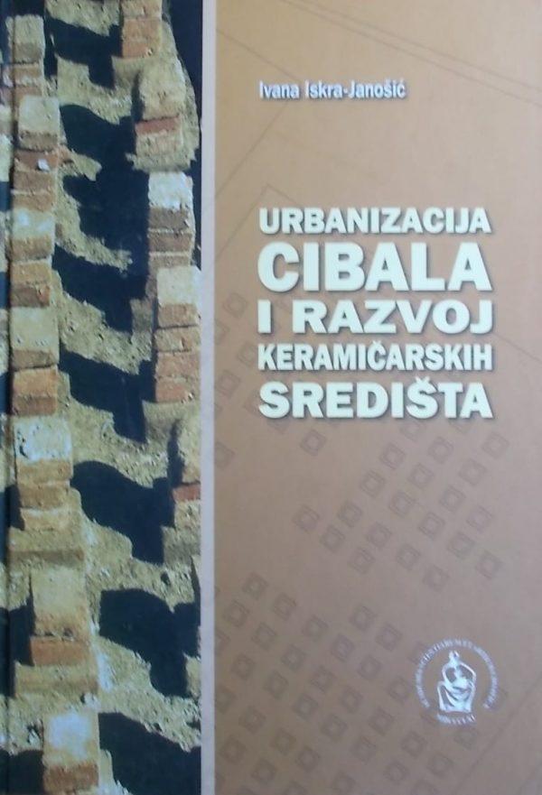Iskra-Janošić: Urbanizacija Cibala i razvoj keramičarskih središta